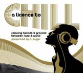VARIOUS  - CD LICENCE TO CHILL