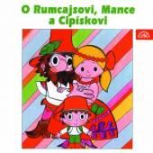 HOGER KAREL  - CD O RUMCAJSOVI, MANCE A CIPISKOVI