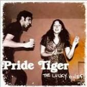 PRIDE TIGER  - CD LUCKY ONES