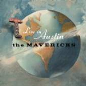 MAVERICKS  - CD LIVE IN AUSTIN, TEXAS