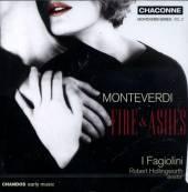 MONTEVERDI CLAUDIO  - CD FIRE AND ASHES/I FAGIOLINI - R