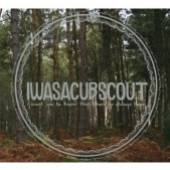 I WAS A CUB SCOUT  - CD I WANT YOU TO KNO..