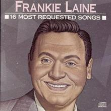 LAINE FRANKIE  - CD 16 MOST REQUESTED SONGS