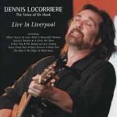 DENNIS LOCORRIERE  - LIVE IN LIVERPOOL