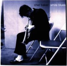 BAKER CHET  - CD WHITE BLUES