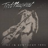 NUGENT TED  - LIVE IN KENTUCKY 1995