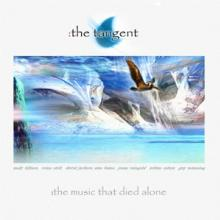 TANGENT  - CD THE MUSIC THAT DIED ALONE