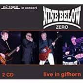 NINE BELOW ZERO  - LIVE AT GIFHORN