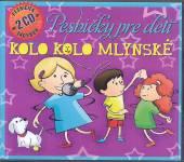 VARIOUS  - PESNICKY PRE DETI - KOLO KOLO MLYNSKE