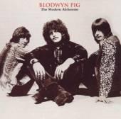Blodwyn Pig   - The Modern Alchemist