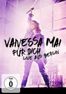 MAI VANESSA  - FUR DICH-LIVE AUS BERLIN