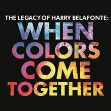 BELAFONTE HARRY  - THE LEGACY OF HARRY BELAFONTE: WHEN COLO