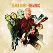 DANKO JONES  - FIRE MUSIC (LIM. EDITION BOXSET)