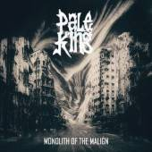 PALE KING  - MONOLITH OF THE MALIGN [VINYL]