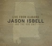 JASON ISBELL AND THE 400 UNIT  - CD LIVE FROM ALABAMA