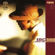 BIBB ERIC & NEEDED TIME  - SA GOOD STUFF