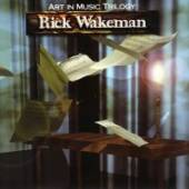 WAKEMAN RICK  - THE ART IN MUSIC TRILOGY