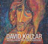 KOLLAR DAVID  - CD NOTES FROM THE UNDERGROUND