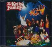 KELLY FAMILY  - CD WOW