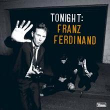 FRANZ FERDINAND  - 2xVINYL TONIGHT: FRANZ FERDINAND [VINYL]