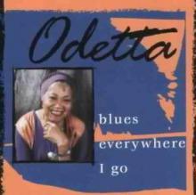 ODETTA  - CD BLUES EVERYWHERE I GO