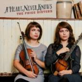 PRICE SISTERS  - CD HEART NEVER KNOWS