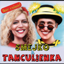 SMEJKO A TANCULIENKA  - CD SMEJKO A TANCULIENKA /NOVE VY