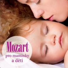 MOZART W.A.  - CD MOZART PRO MAMINKY A DETI