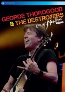 THOROGOOD GEORGE & DESTR  - DVD LIVE AT MONTREUX 2013
