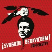 TRI SESTRY  - CD SVOBODU REDKVICKAM!