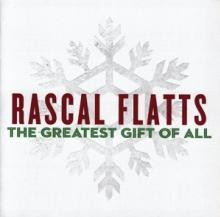 RASCAL FLATTS  - CD THE GREATEST GIFT OF ALL