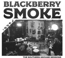 BLACKBERRY SMOKE  - CD SOUTHERN GROUND SESSIONS