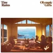 TINY RUINS  - VINYL OLYMPIC GIRLS [VINYL]