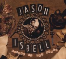ISBELL JASON  - CD SIRENS OF THE DITCH