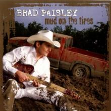 PAISLEY BRAD  - CD MUD ON THE TIRES