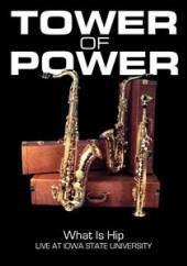 TOWER OF POWER  - DVD WHAT IS HIP: LIVE AT..