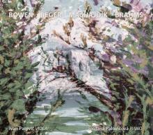 PALOVIC IVAN / PALOVICOVA JORD..  - CD BOWEN / REGER / MACHAJDIK / BRAHMS