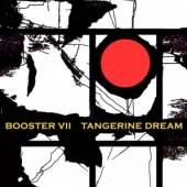 TANGERINE DREAM  - 2xCD BOOSTER VII