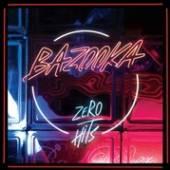 BAZOOKA  - VINYL ZERO HITS [VINYL]
