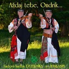 DATELINKA A JUBILANTI  - CD AZDAJ TEBE, ONDRIK...