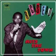 ROCKSTEADY HITS THE TOWN  - CD UNIQUES,SHIRLEY R,SENSATIONS