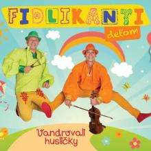FIDLIKANTI DETOM  - CD VANDROVALI HUSLICKY