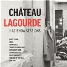 CHATEAU LAGOURDE  - VINYL HACIENDA SESSIONS [VINYL]
