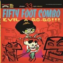 FIFTY FOOT COMBO  - VINYL EVIL A GO-GO [VINYL]