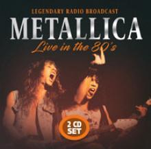 METALLICA  - CD+DVD LIVE IN THE 80S (2CD)