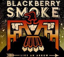 BLACKBERRY SMOKE  - 2xVINYL LIKE AN ARROW [VINYL]