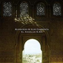 BURRUEZO & NUR CAMERATA  - CD AL ANDALUS S. XXI