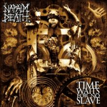 NAPALM DEATH  - CD TIME WAITS FOR NO SLAVE