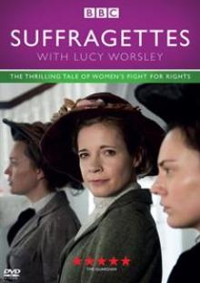 DOCUMENTARY  - DVD SUFFRAGETTES WITH LUCY..