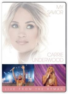 UNDERWOOD CARRIE  - DVD MY SAVIOR: LIVE FROM..